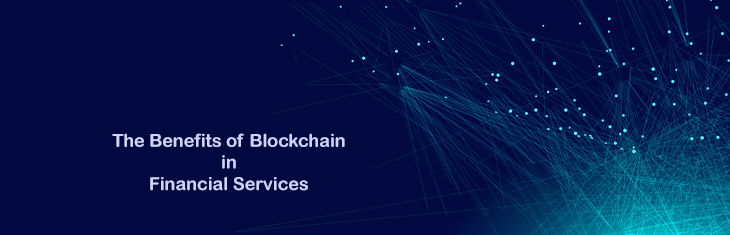 The Benefits of Blockchain in Financial Services